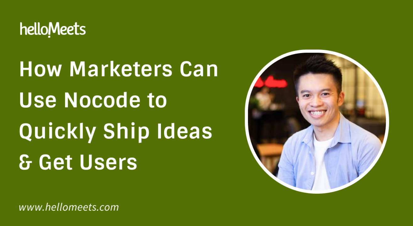 How Marketers Can Use Nocode to Quickly Ship Ideas & Get Users