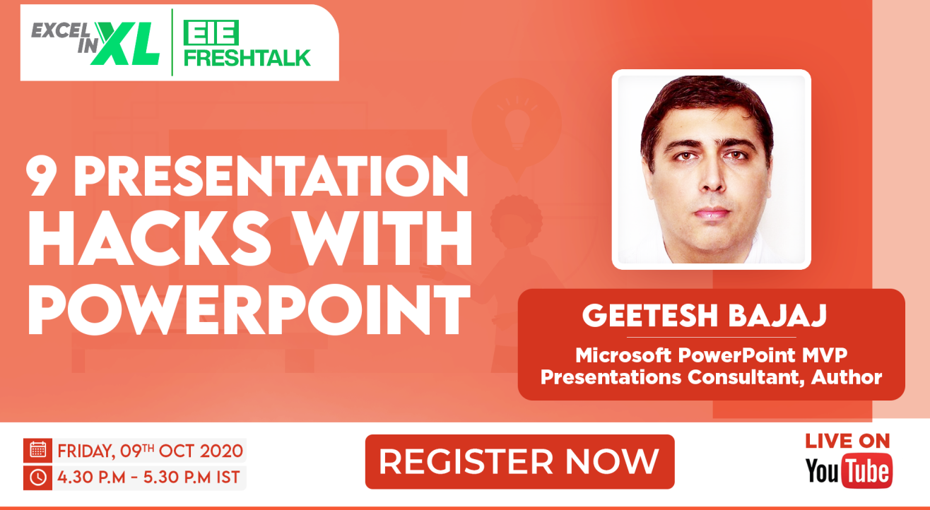 9 Presentation Hacks with PowerPoint by Geetesh Bajaj | #EiEFreshTalk by Excel in Excel