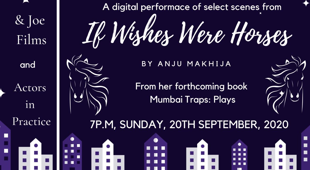 IF Wishes Were Horses  by Anju Makhija