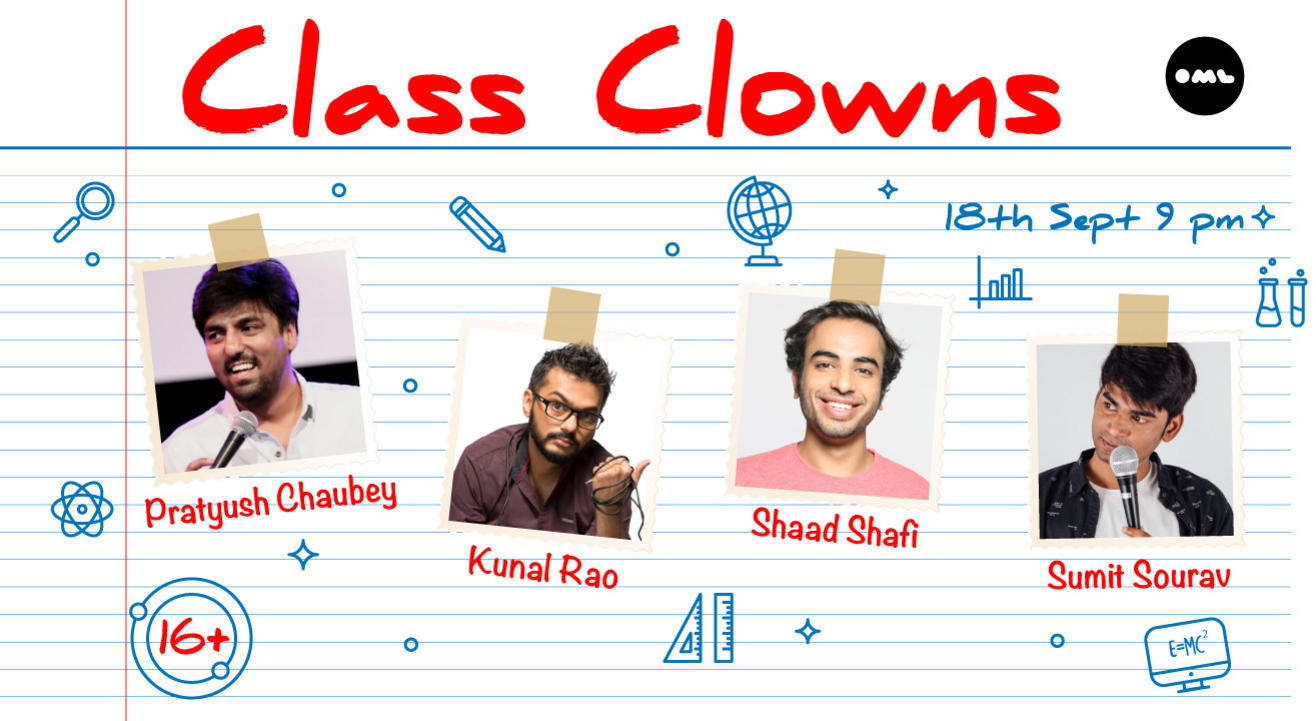 Class Clowns feat. Kunal Rao, Shaad Safi, Pratyush Chaubey and Sumit Sourav