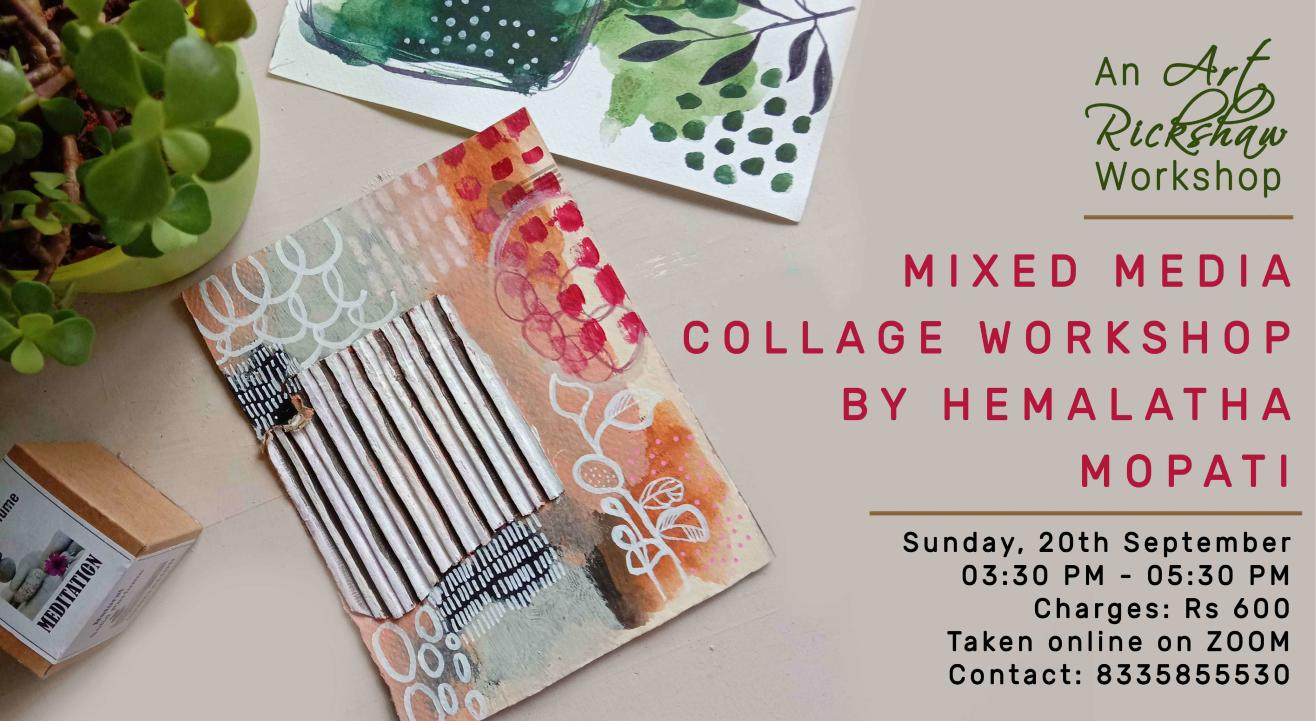 Mixed Media Collage Workshop by Hemalatha Mopati