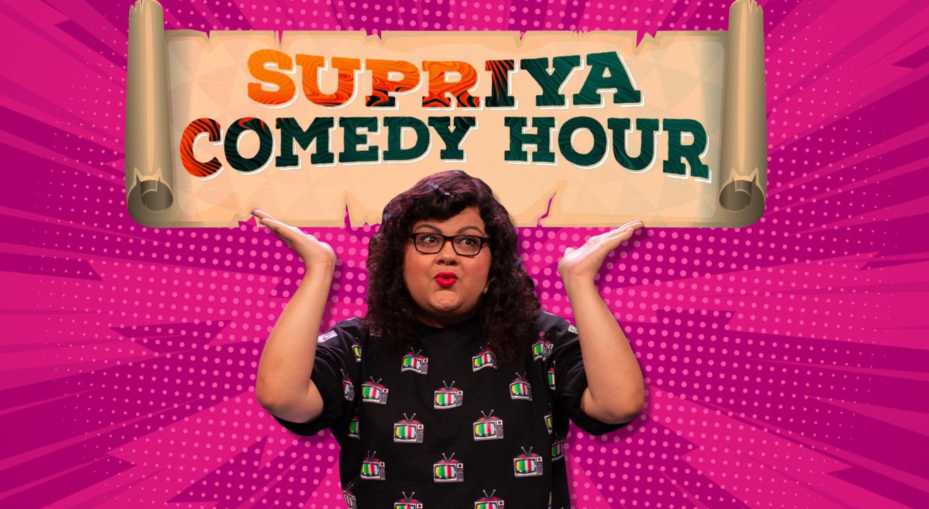 Supriya Comedy Hour