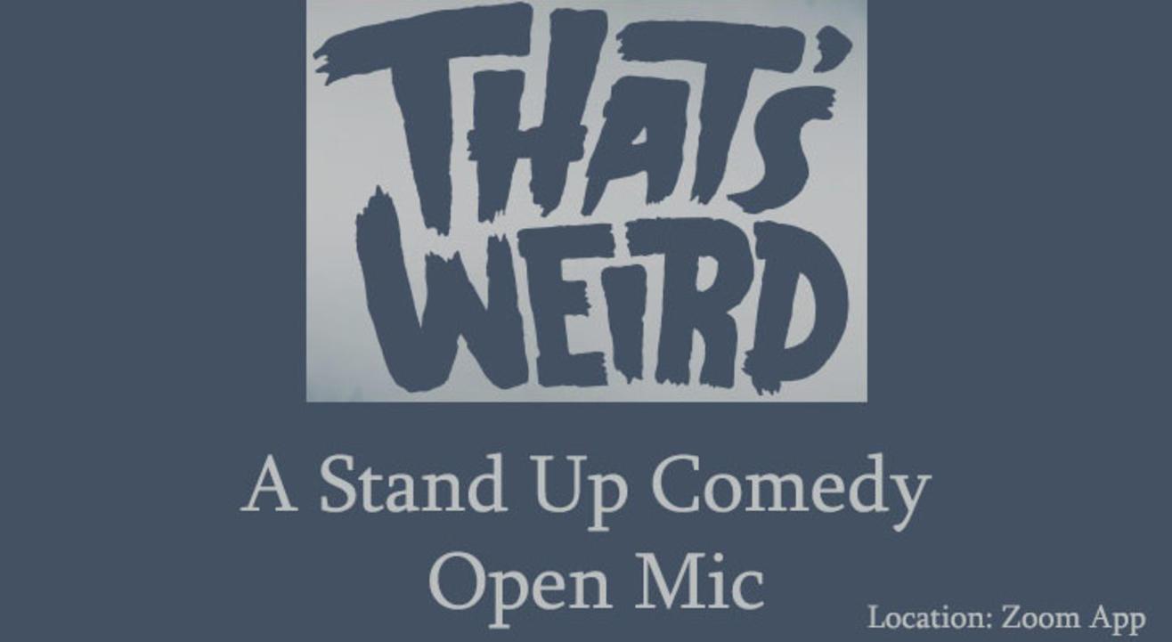 That's Weird - A Comedy Open Mic Show