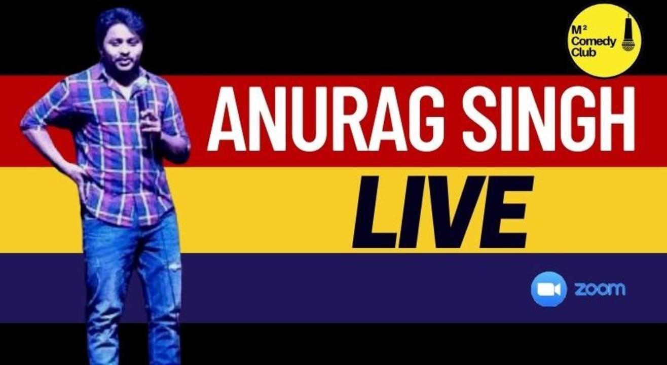 ANURAG SINGH LIVE