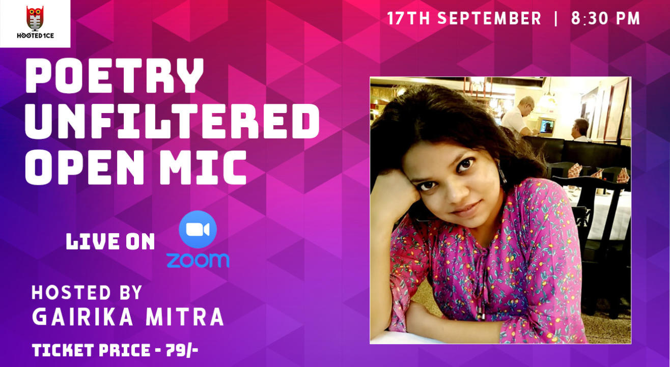 Poetry Unfiltered Open Mic ft Gairika Mitra
