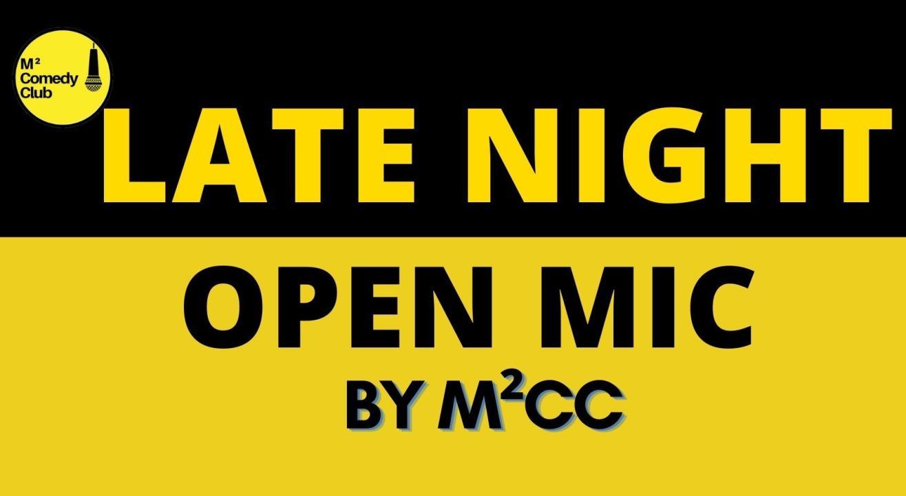 LATE NIGHT OPEN MIC