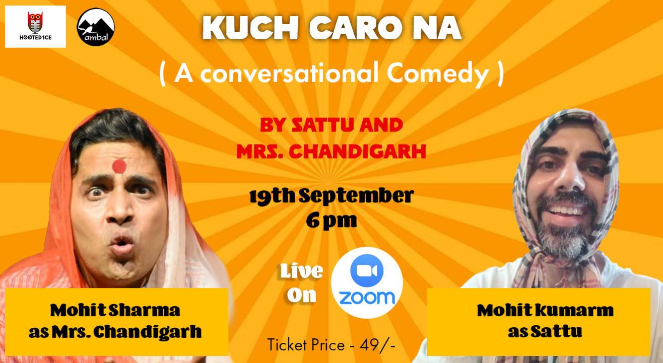 Kuch Caro Na (A conversational Comedy)