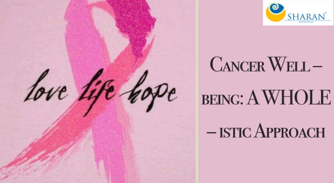 Cancer Well – being: A WHOLE – istic Approach