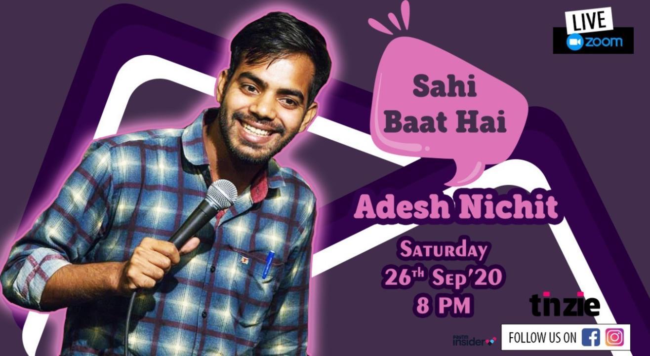 "Tinzie presents ""Sahi Baat Hai"" Ft. Adesh Nichit"