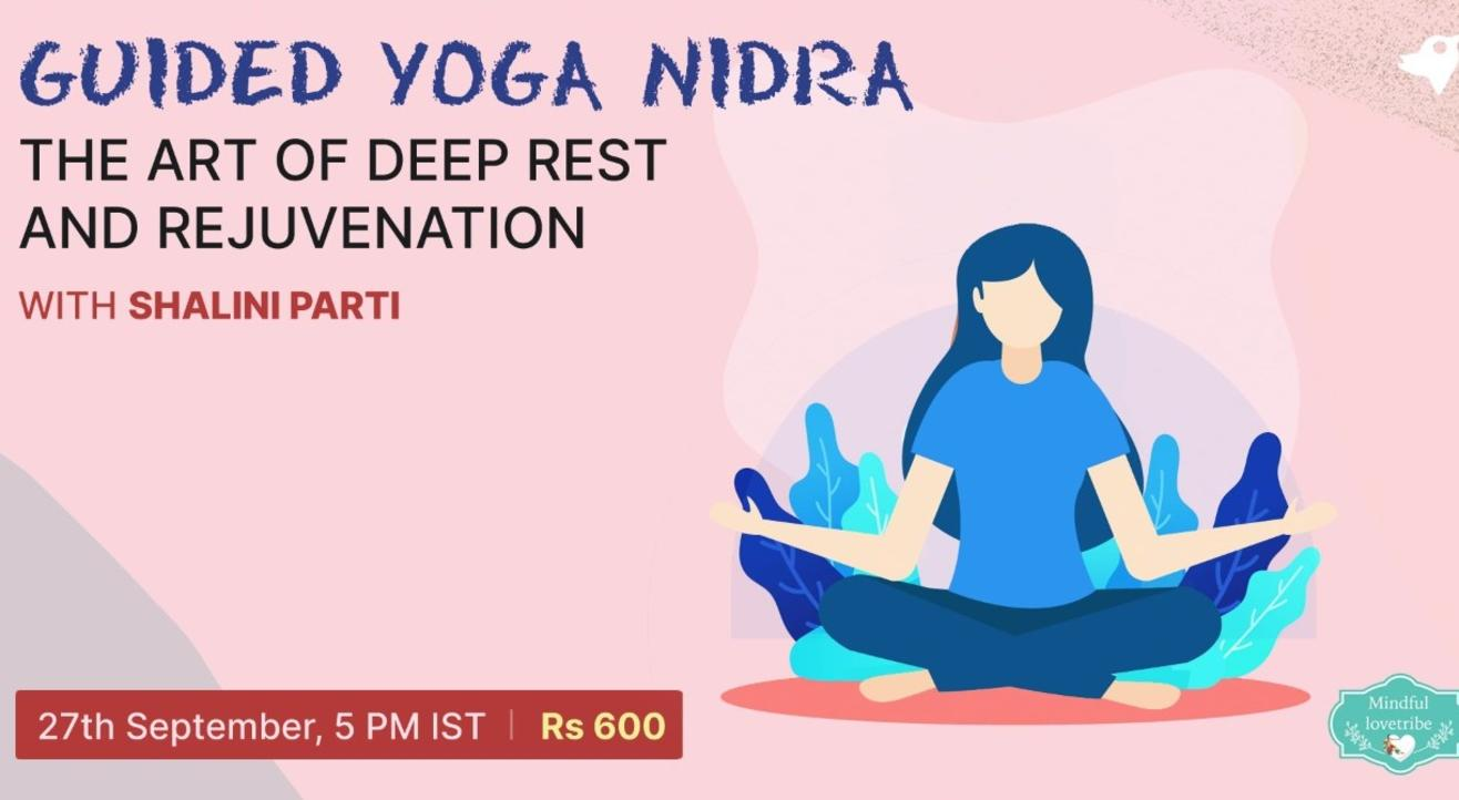 Guided Yoga Nidra : Art of Deep Rest & Rejuvenation