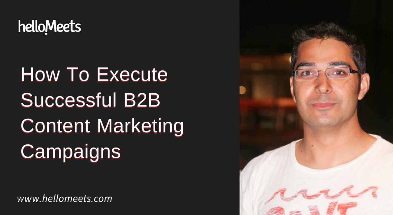 How To Execute Successful B2B Content Marketing Campaigns
