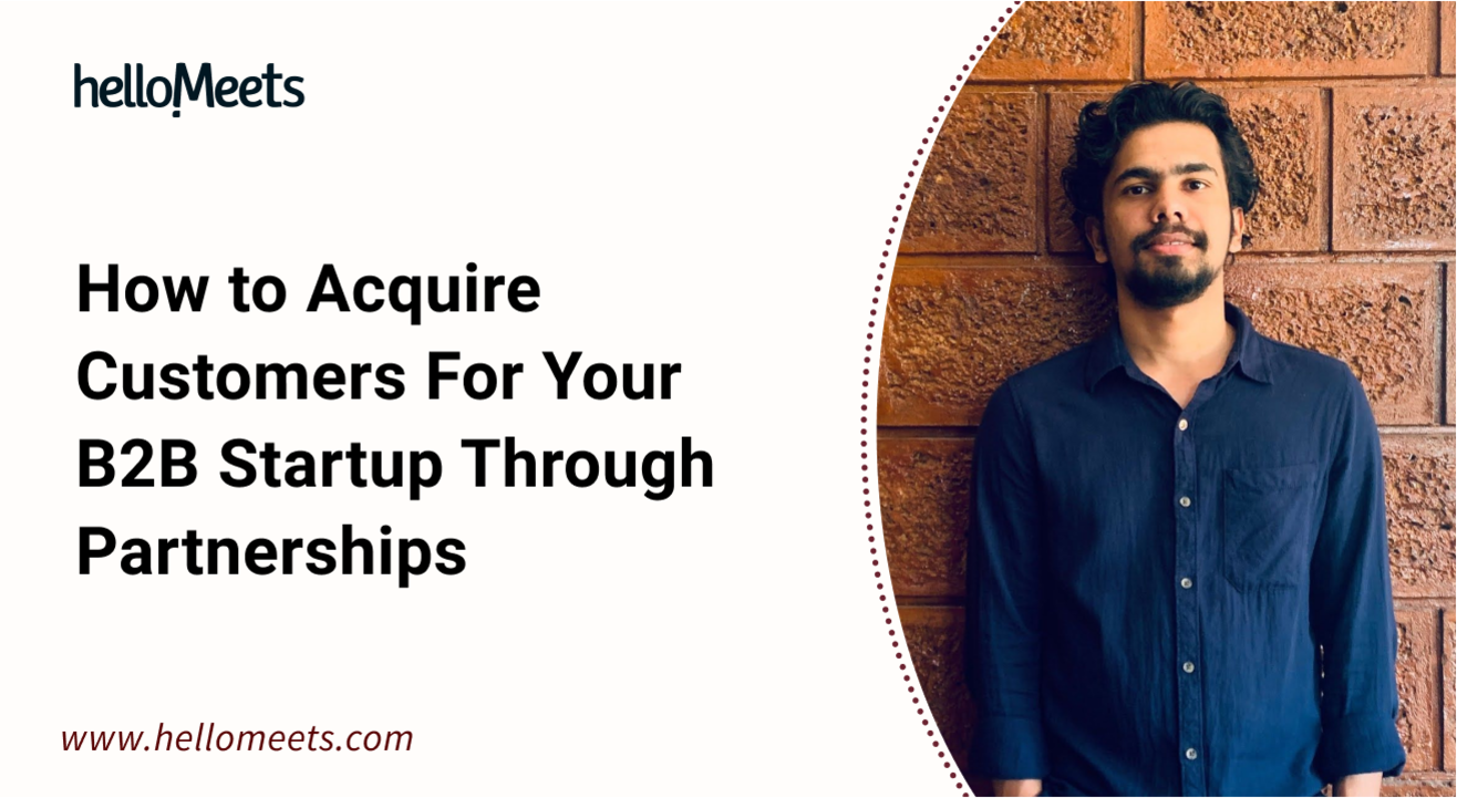 How to Acquire Customers For Your B2B Startup Through Partnerships
