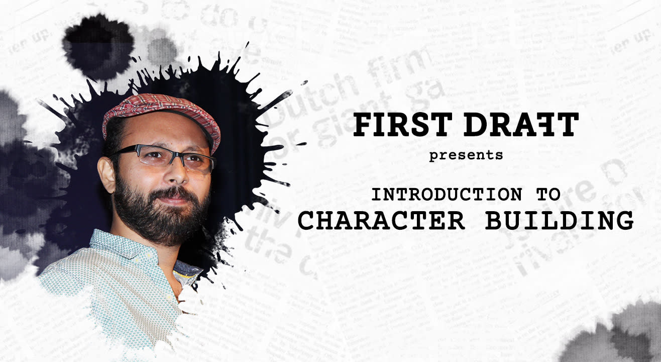 First Draft Presents 'Introduction to Character Building'