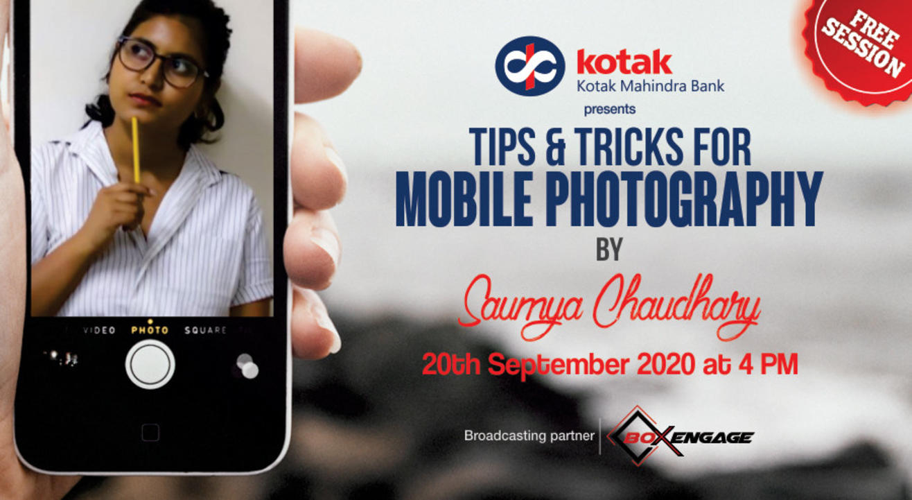 Tips & Tricks for Mobile Photography by Saumya