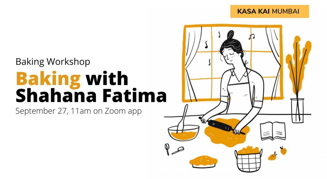 Kasa Kai Mumbai's Baking With Shahana Fatima