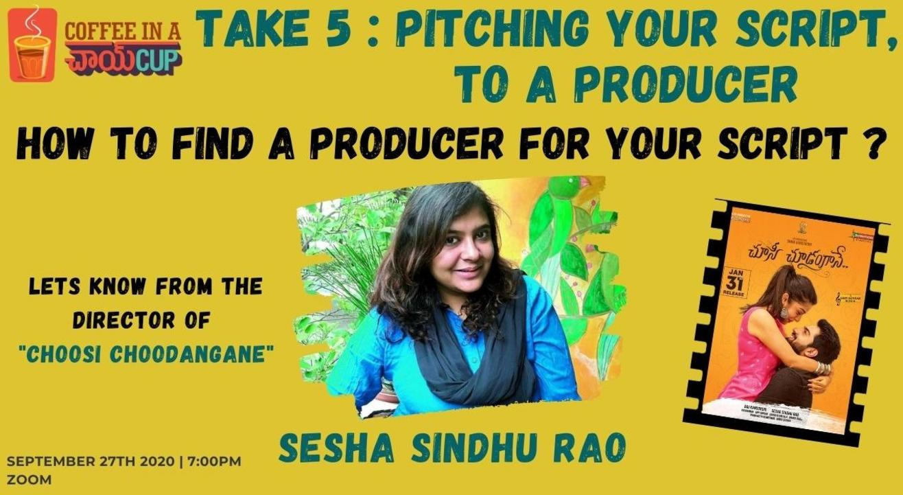 How to find a producer for your script ?  Coffee in a chai cup  Shesha Sindhura Rao