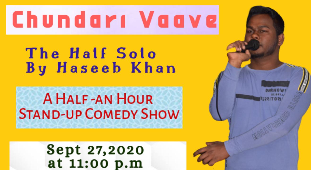 Chundari Vaave~ 30 minutes Stand-up Solo by Haseeb Khan