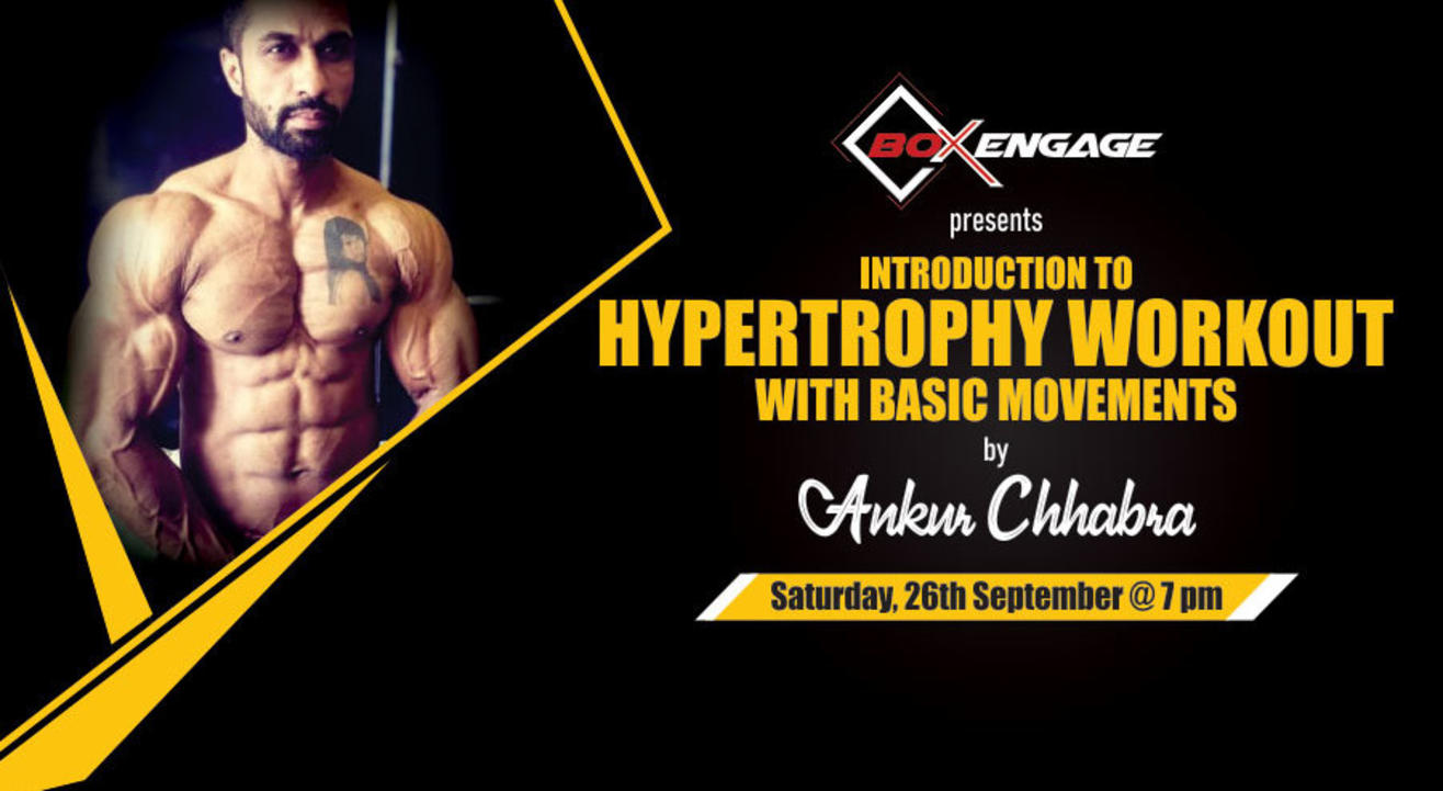 Introduction to Hypertrophy workout by Ankur Chhabra