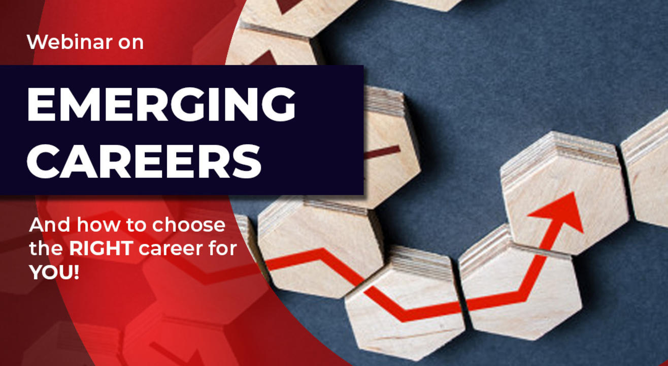 Emerging Careers Webinar and How to Choose the RIGHT Career?