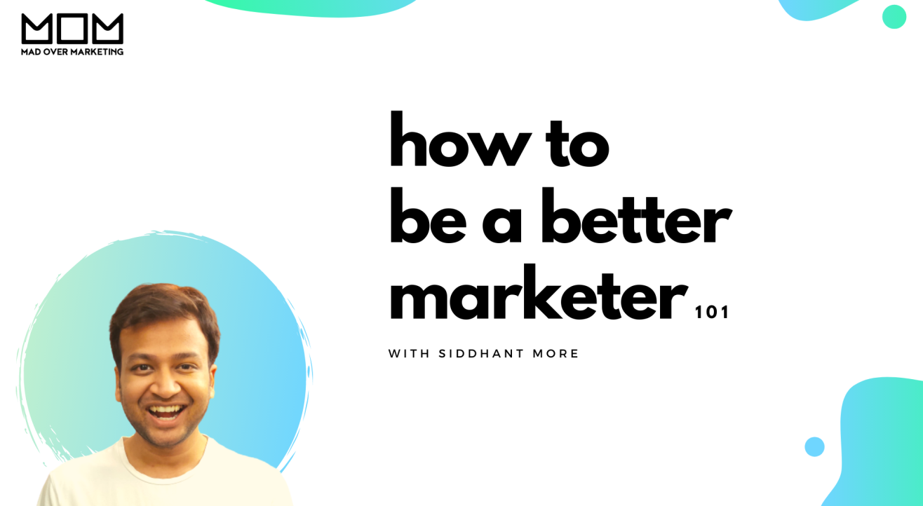 How To Be A Better Marketer 101 with Mad Over Marketing