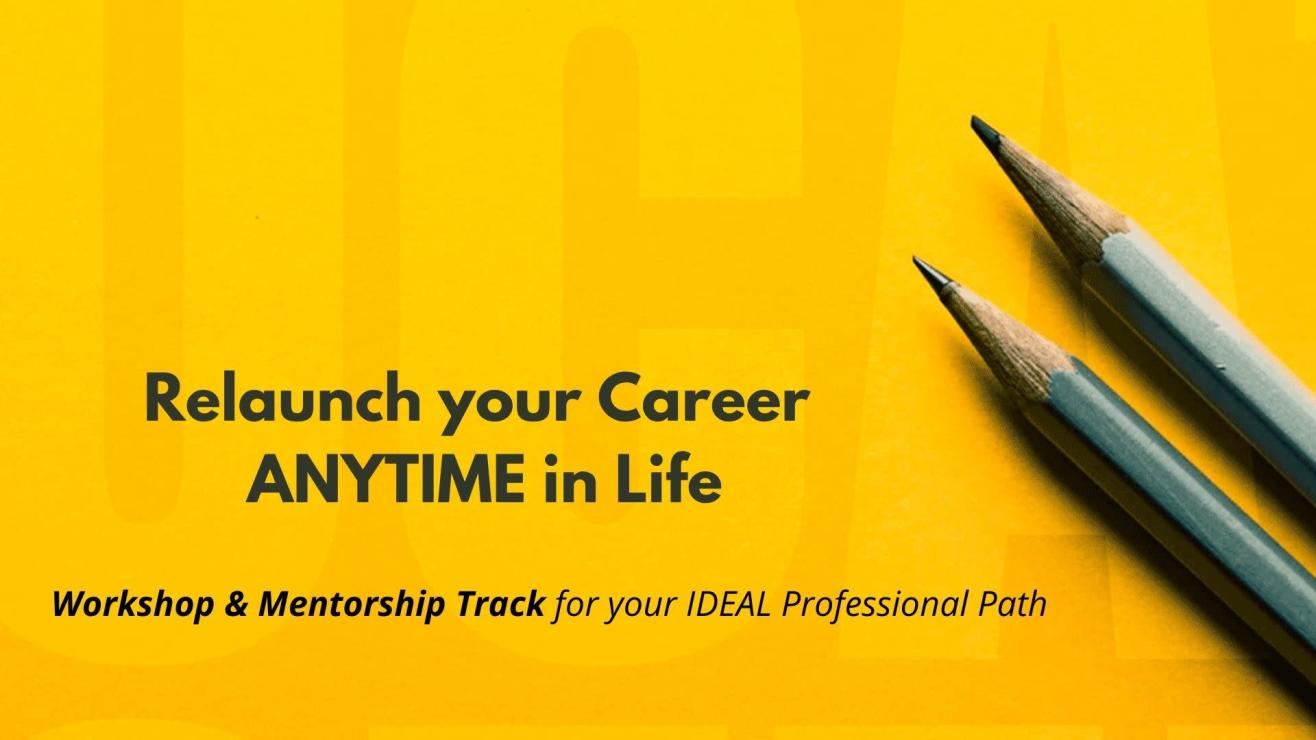 Relaunch your Career ANYTIME in Life