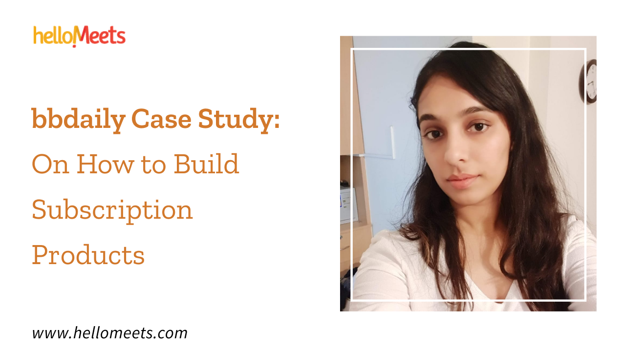 bbdaily Case Study: On How to Build Subscription Products