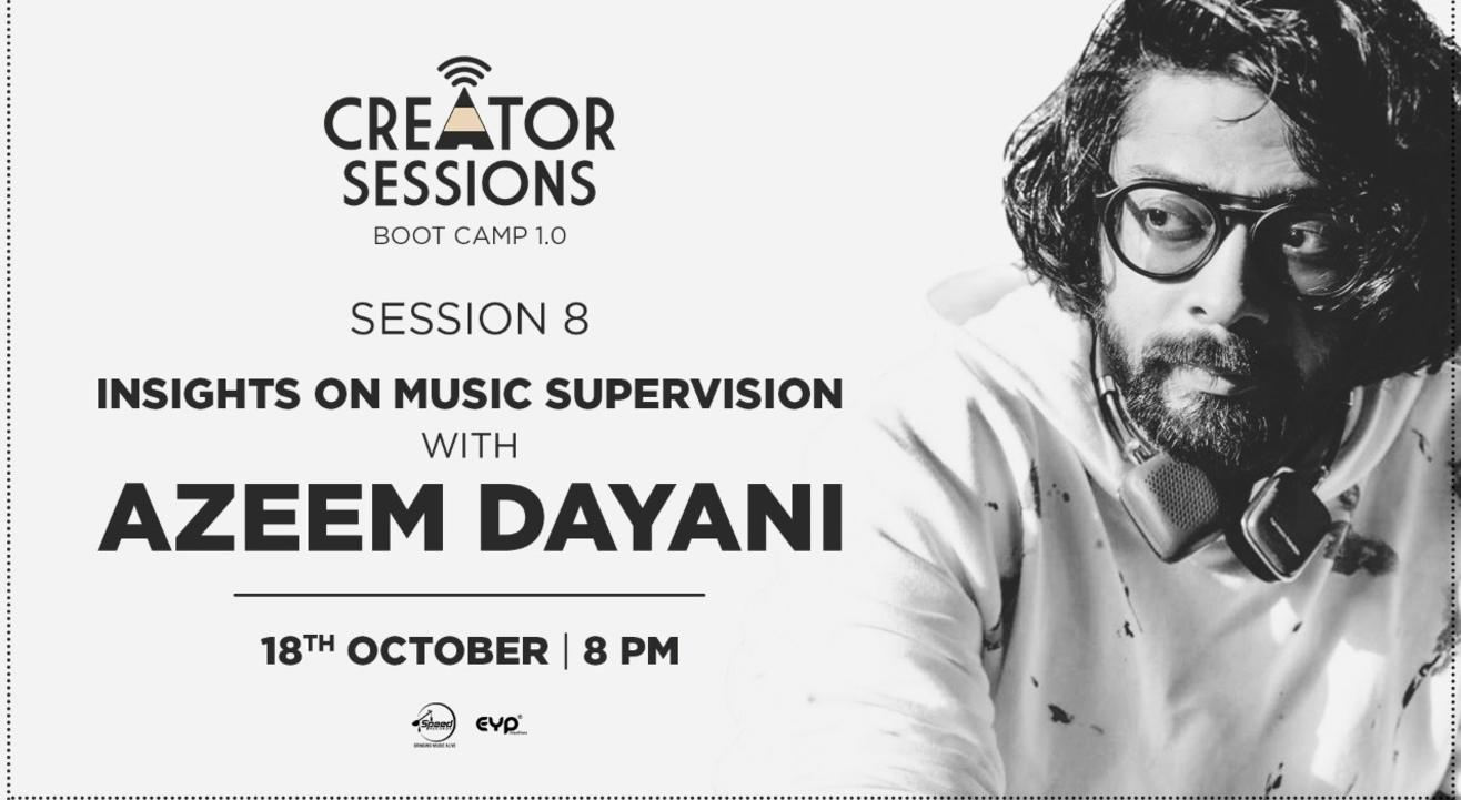 Creator Sessions Bootcamp 1.0 with Azeem Dayani