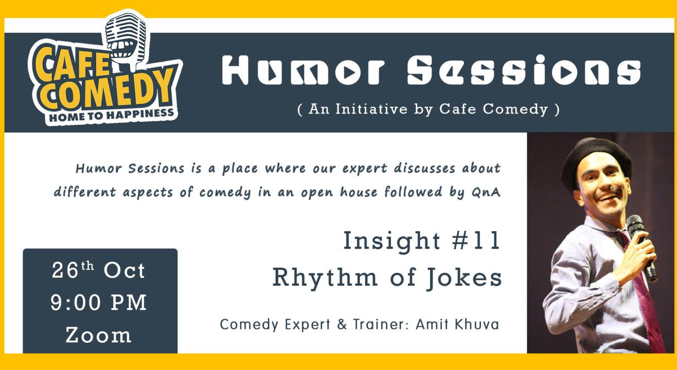 Humor Sessions : Insight #11 : Rhythm Of Jokes