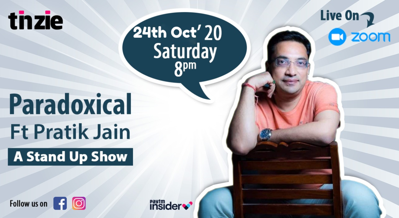 Tinzie presents Paradoxical with Pratik Jain
