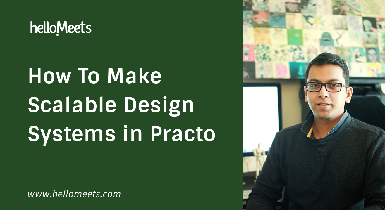 How To Make Scalable Design Systems like Practo
