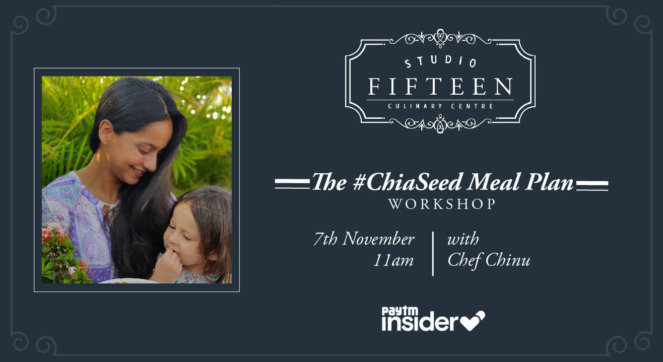 Studio Fifteen | The #ChiaSeed Meal Plan Workshop with Chef Chinu