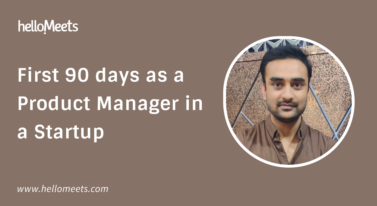 First 90 days as a Product Manager in a Startup