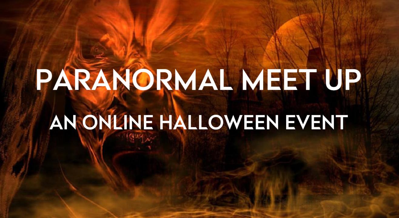 Paranormal Meet Up : Online Halloween Event