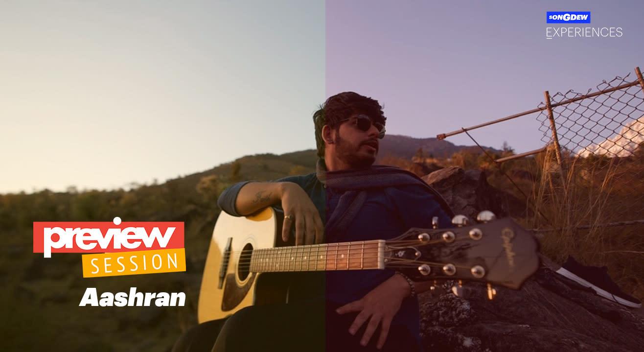 Preview Session ft.  Aashran