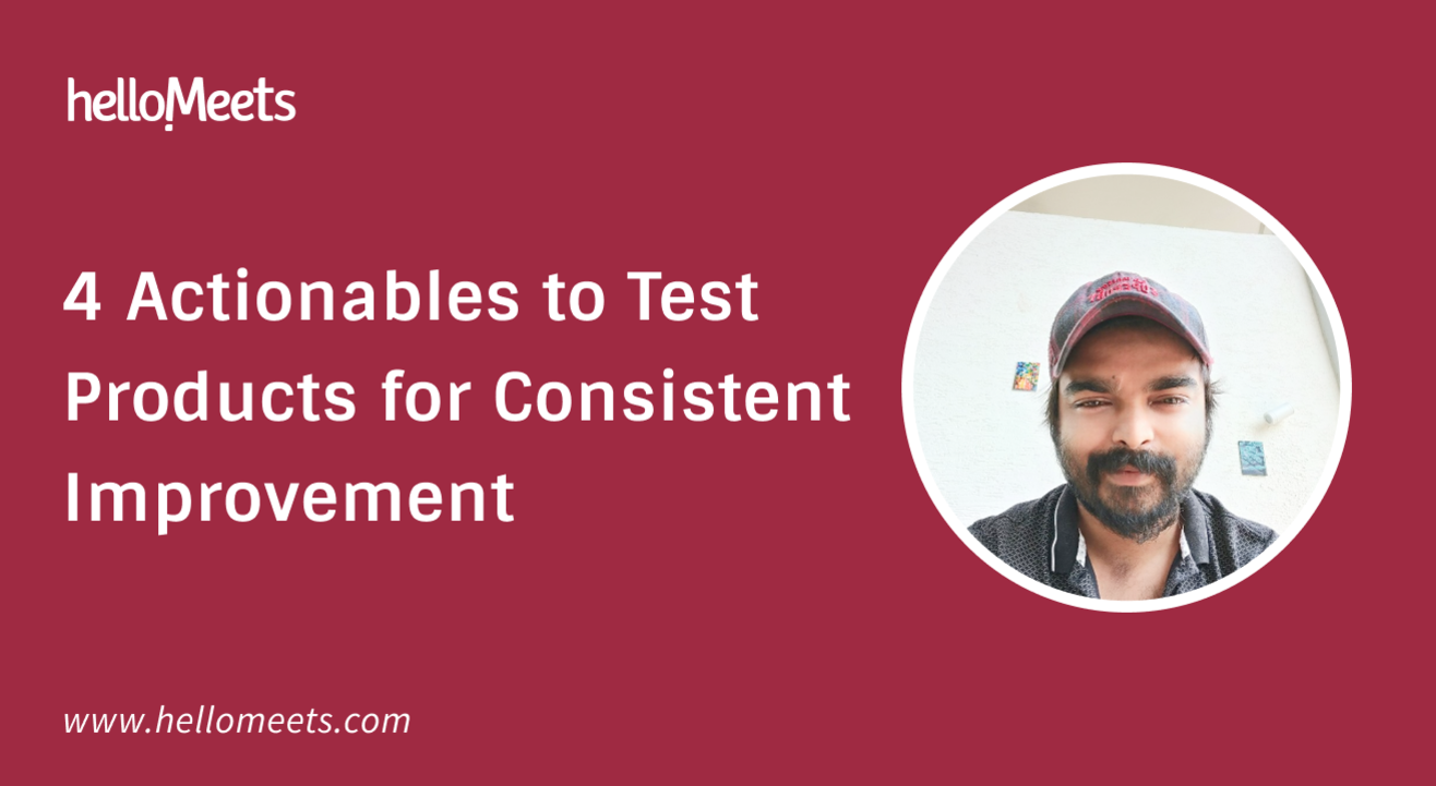 4 Actionables to Test Products for Consistent Improvement
