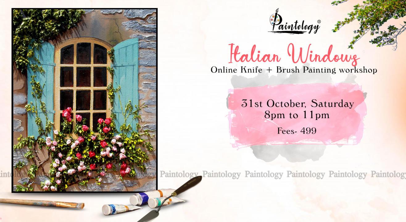 'Italian Windows'Knife + brush painting workshop