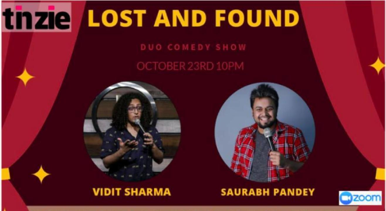 "Tinzie presents ""Lost and Found"" A Duo Stand Up show Ft Vidit and Saurabh"