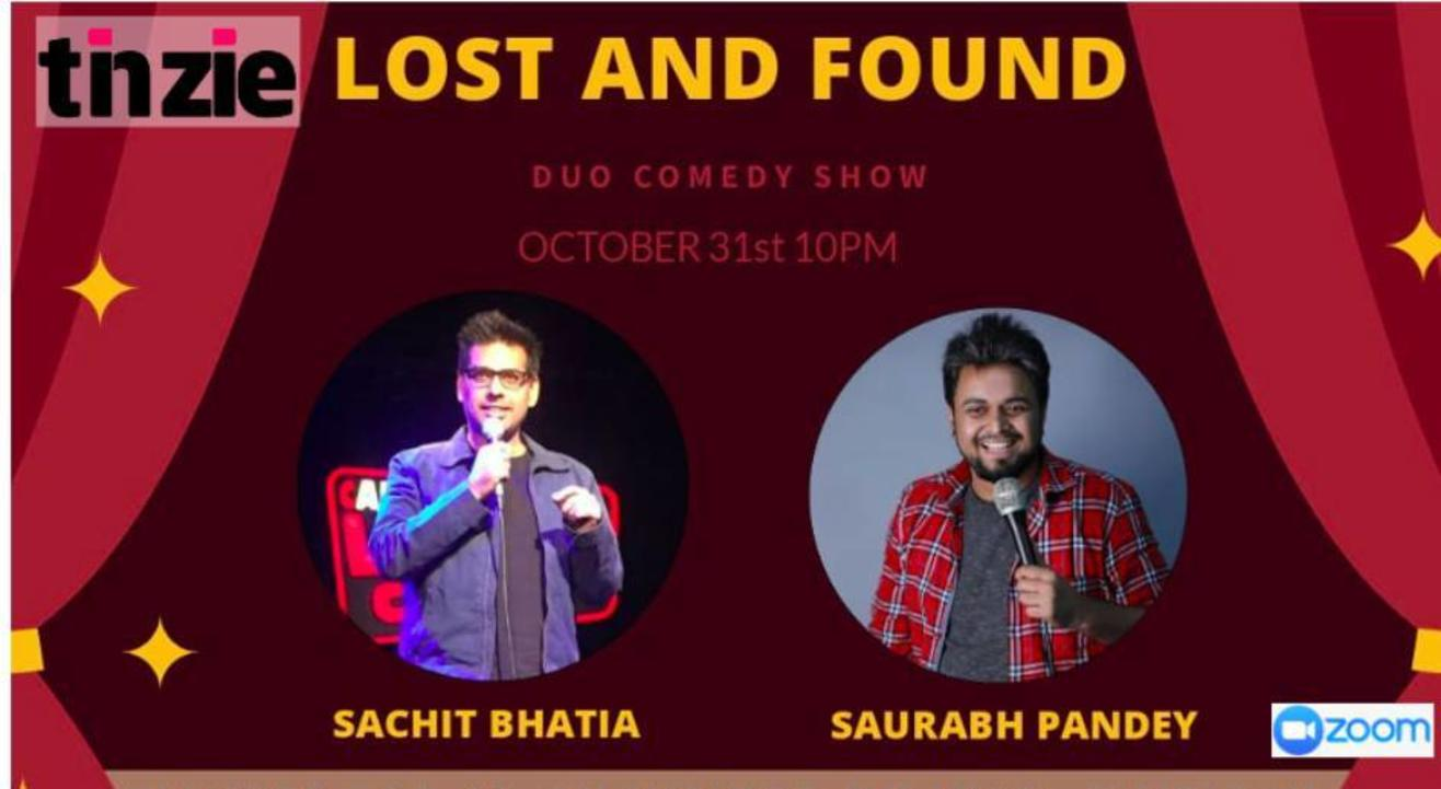 """Tinzie presents """"Lost and Found"""" A Duo Stand Up show Ft Sachit and Saurabh"""