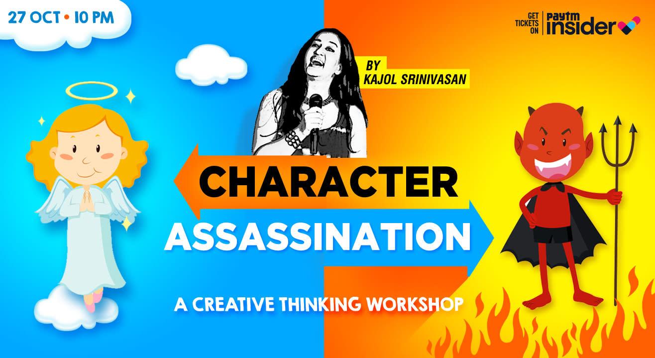 Character Assassination - Creative thinking workshop by Kajol Srinivasan