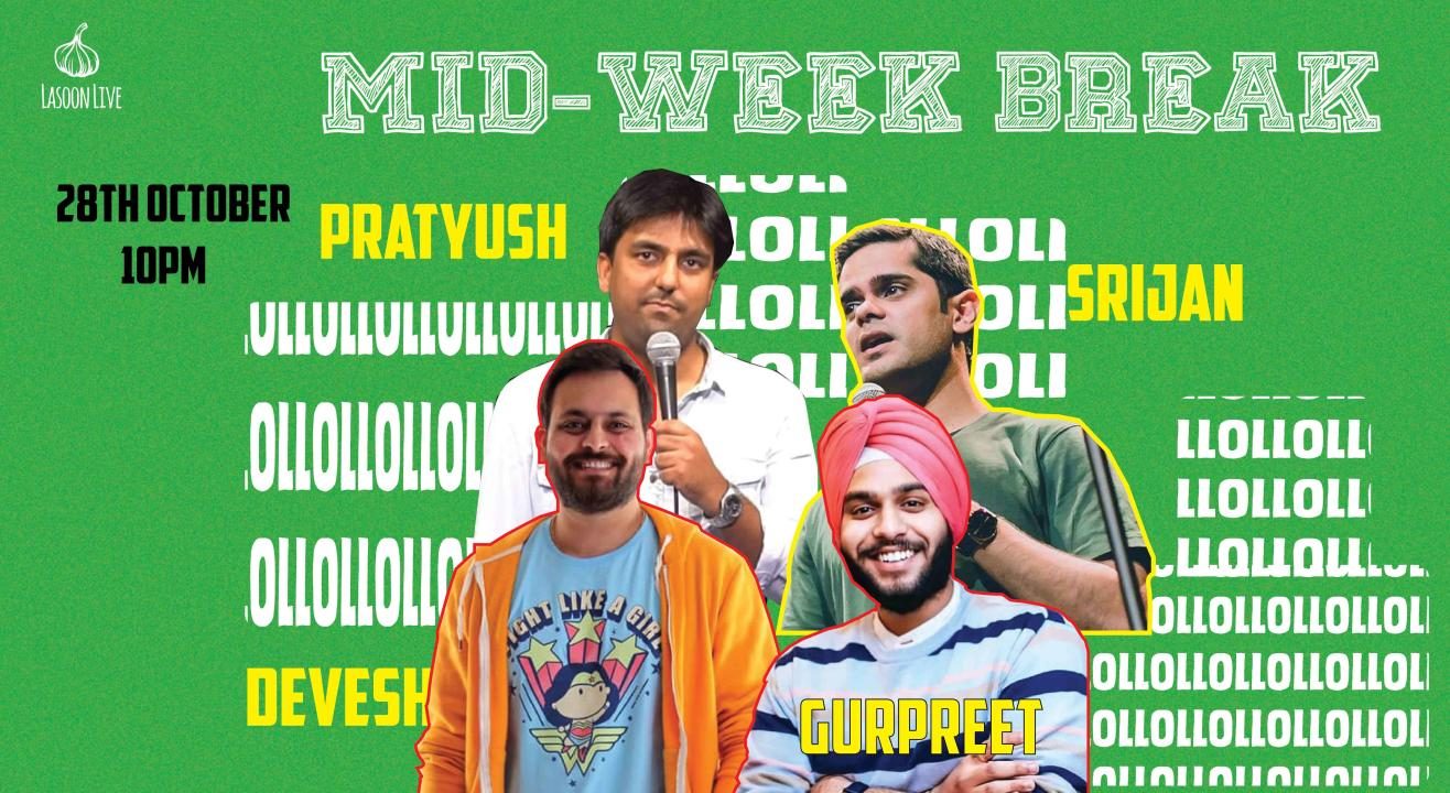 Mid - Week Break - A Stand Up Comedy Open Mic