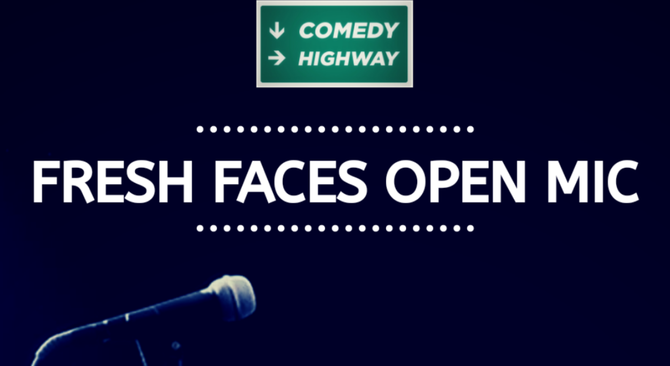 Comedy Highway Fresh Faces Open Mic