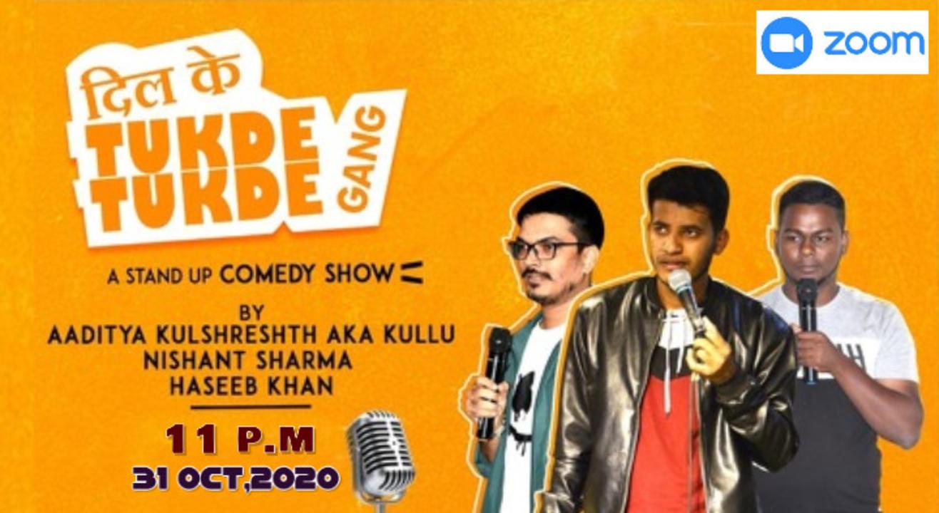 Dilke Tukde Tukde Gang~An Online Stand up Comedy Show