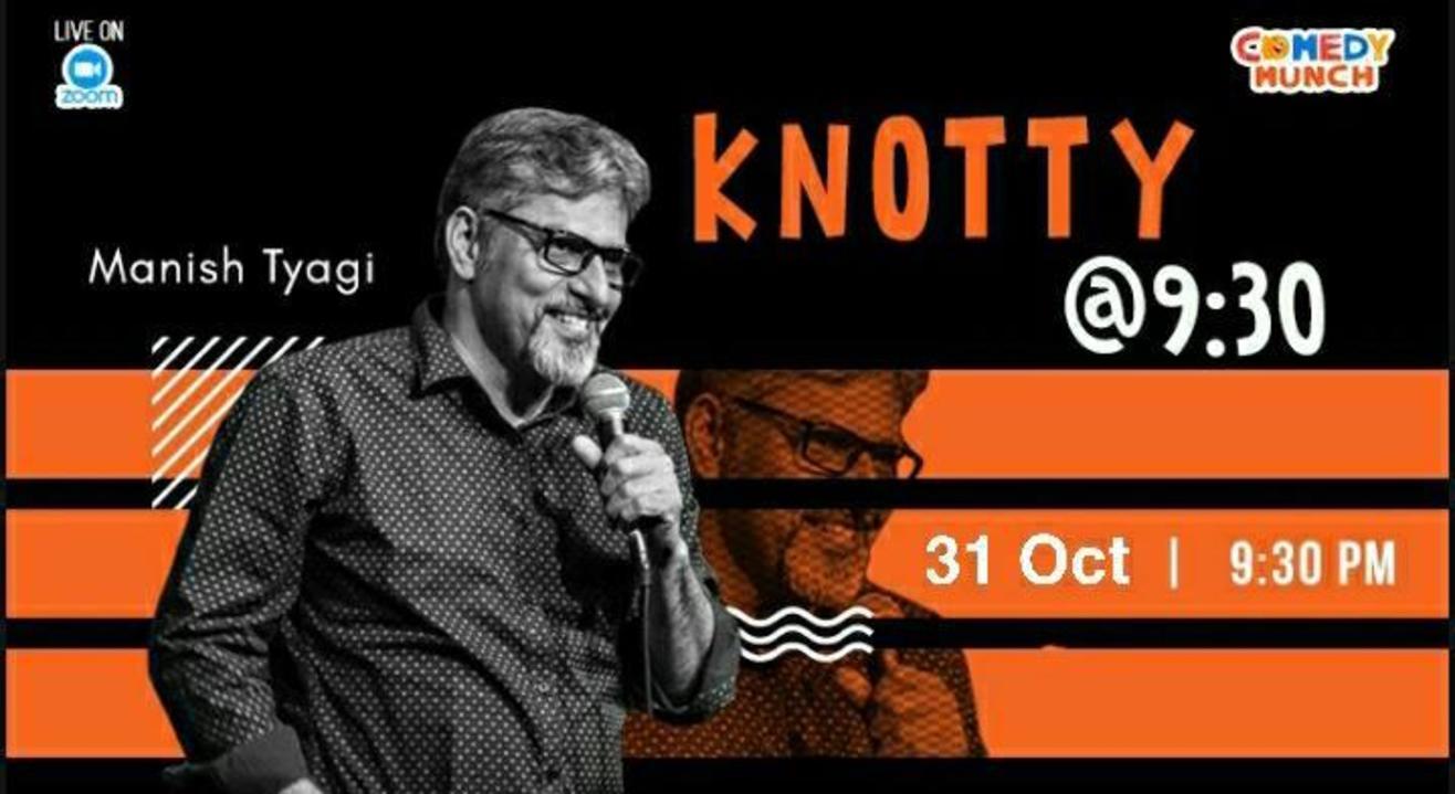 Comedy Munch: knotty @ 9:30 ft Manish Tyagi