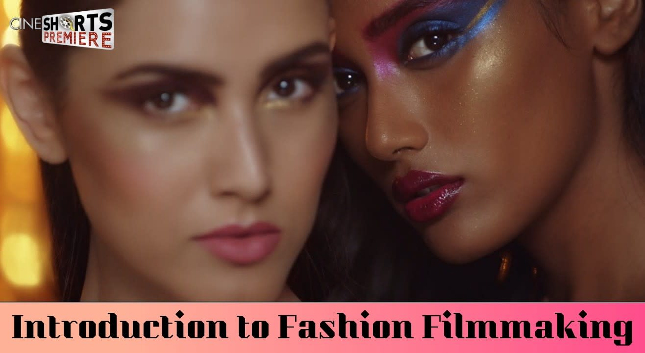 Learn How to create Fashion Films
