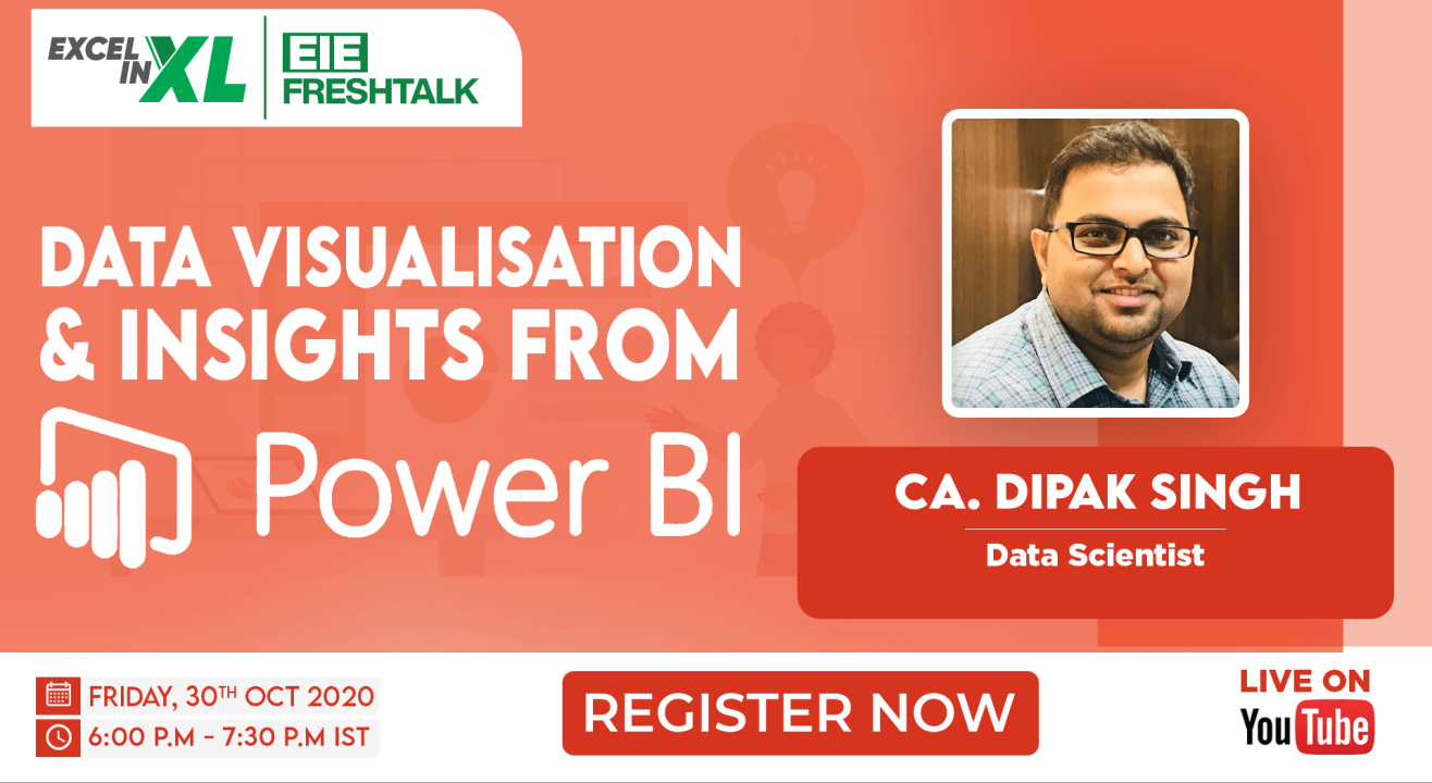 Data Visualisation and Insights from Power BI by CA. Dipak Singh | #EiEFreshTalk by Excel in Excel