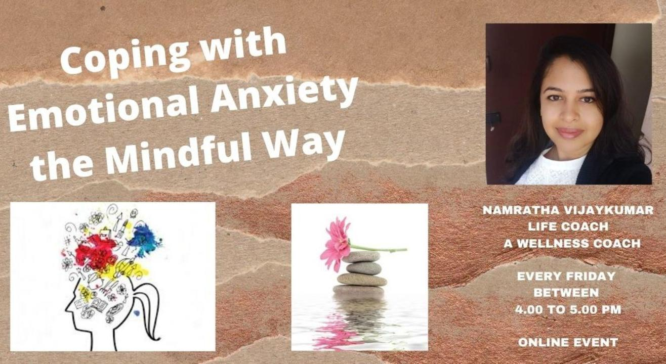 Coping with Emotional Anxiety the Mindful way