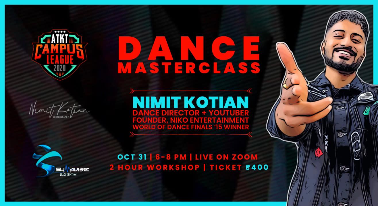 Dance Masterclass by Nimit Kotian | ATKT Campus League 2020