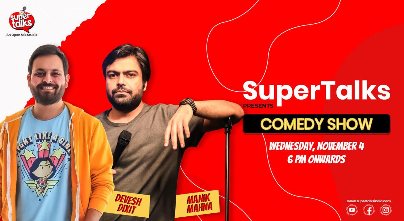 Supertalks Comedy Show ft. Manik Mahna & Devesh Dixit