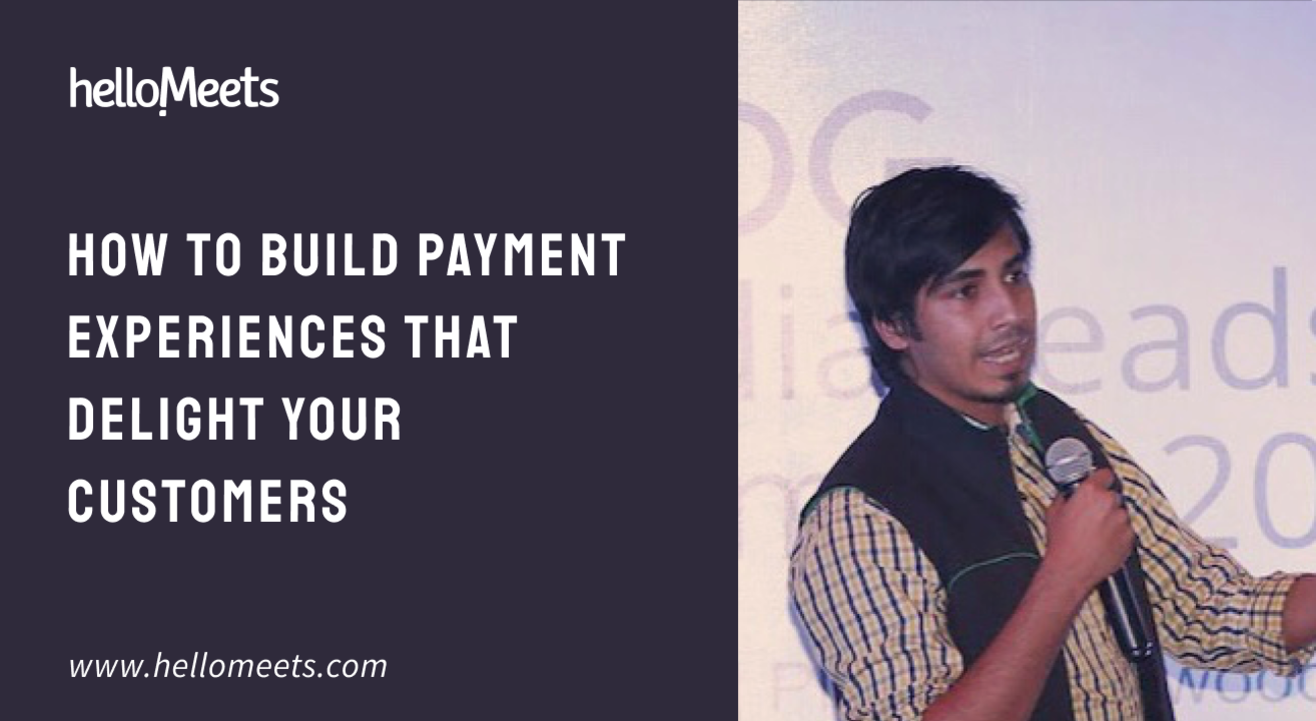 How to build payment experiences that delight your customers