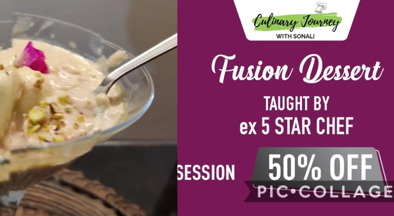 FUSION DESSERTS - Culinary Journey with Sonali